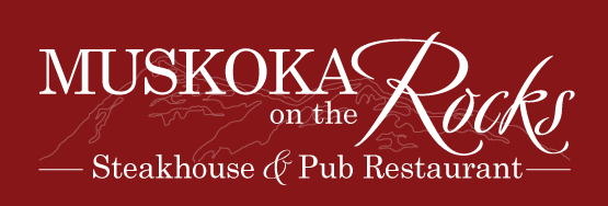 Muskoka on the Rocks — Restaurant, Pub & Steakhouse
