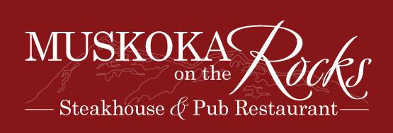 Muskoka on the Rocks — Restaurant, Pub & Steakhouse